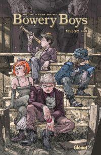 Bowery Boys : Nos pères (0), comics chez Glénat de Levine, McKee, Bertram, Avilés