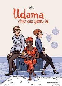 Udama chez ces gens-là : Udama chez ces gens-là, bd chez La boîte à bulles de Zelba