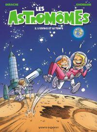 Les Astromômes T2 : L'Espace et le temps, bd chez Vents d'Ouest de Derache, Ghorbani, Gao