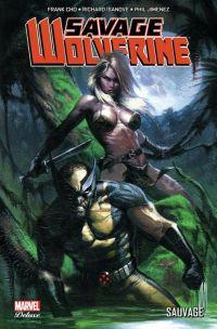 Savage Wolverine : Sauvage (0), comics chez Panini Comics de Lope, Jimenez, Cho, Isanove, Keith, Rosenberg, Dell'otto