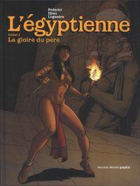 L'Egyptienne T1 : La gloire du père, bd chez Nouveau Monde de Legendre, Djian, Federici, Studio Makma