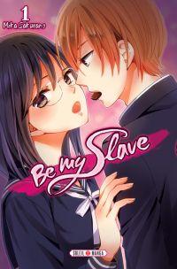 Be my slave T1, manga chez Soleil de Sakurano