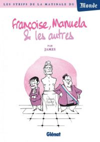 Françoise, Manuela et les autres..., bd chez Glénat de James