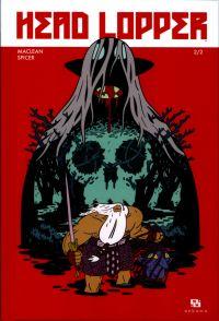 Head Lopper T2, comics chez Ankama de Maclean, Spicer
