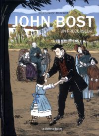 John Bost, un précurseur : John Bost, un précurseur, bd chez La boîte à bulles de Henry, Loth