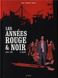 Les Années rouge & noir T2 : Alain (0), bd chez Les arènes de Convard, Boisserie, Douay, Galopin