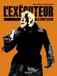 L'exécuteur T2 : La confession (0), comics chez Delirium de Wagner, Ranson