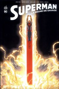 Superman - Le règne de Savage : , comics chez Urban Comics de Pak, Tomasi, Kuder, Luen yang, Syaf, Mahnke, Porter, Oliver, Herbert, Cifuentes, Fernandez, Richards, Zircher, Messina, Bogdanove, Jurgens, Sandoval, Redondo, Loughridge, Blond, Quintana, Hi-fi colour, Morey, Prianto, Mulvihill