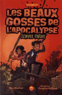 Beaux gosses de l'apocalypse T2 : Zombies parade (0), bd chez Milan de Brallier, Holgate