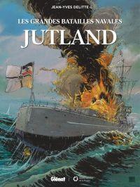 Les Grandes batailles navales : Jutland, bd chez Glénat de Delitte, Delitte