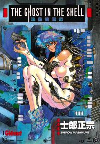 The ghost in the shell T1, manga chez Glénat de Shirow