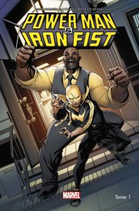 Power Man & Iron Fist T1 : Les héros sont dans la place, comics chez Panini Comics de Walker, Flaviano, Greene, Rauch, Loughridge, Mckone