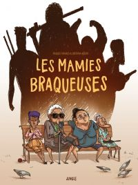Les Mamies braqueuses, bd chez Jungle de Franco, Bueno