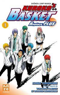 Kuroko's basket Replace PLUS T1, manga chez Kazé manga de  Fujimaki, Hirabayashi, Takahashi