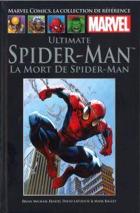Marvel Comics, la collection de référence T75 : Ultimate Spider-Man - La Mort de Spider-Man (0), comics chez Hachette de Bendis, Bagley, Lafuente, Ponsor, Lanning