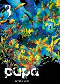 Pupa T3, manga chez Komikku éditions de Mogi