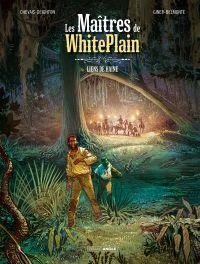 Les maîtres de WhitePlain T1 : Liens de haine (0), bd chez Bamboo de Chevais-deighton, Giner-Belmonte, Voillat, Bouët