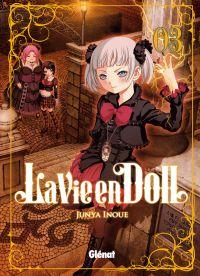 La vie en doll  T3, manga chez Glénat de Inoue