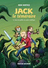 Jack le téméraire T1 : Dans les griffes du jardin maléfique (0), comics chez Rue de Sèvres de Hatke