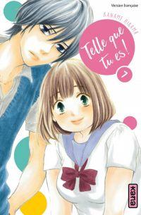 Telle que tu es !  T7, manga chez Kana de Hirama