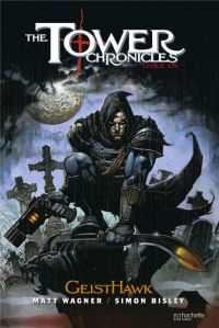 The Tower Chronicles T1 : GeistHawk (0), comics chez Hachette de Wagner, Bisley, Browne