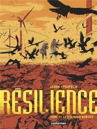 Résilience T1 : Les terres mortes (0), bd chez Casterman de Joor, Lebon, Poupelin