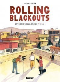 Rolling Blackouts : Dépêches de Turquie, de Syrie et d'Irak (0), bd chez Glénat de Glidden