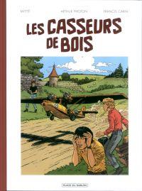 Les Casseurs de bois, bd chez Place du sablon de Mittéï, Piroton, Carin, Minte