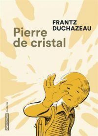 Pierre de cristal, bd chez Casterman de Duchazeau