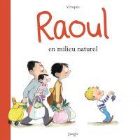 Raoul : en milieu naturel (0), bd chez Jungle de Véropée, Balandras
