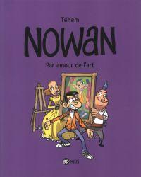 Nowan T1 : Par amour de l'art (0), bd chez Bayard de Téhem