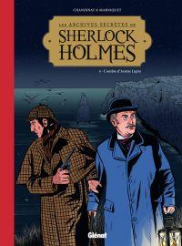 Les Archives secrètes de Sherlock Holmes T4 : L'ombre d'Arsène Lupin (0), bd chez Glénat de Marniquet, Chanoinat, Boubette