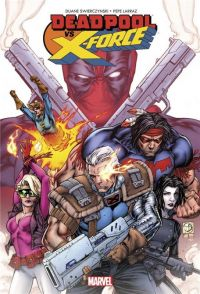 Deadpool vs X-Force, comics chez Panini Comics de Swierczynski, Hicks, Larraz, Woodard, Peter