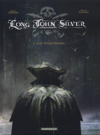 Long John Silver T1 : Lady Vivian Hastings (0), bd chez Dargaud de Dorison, Lauffray