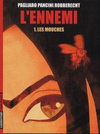 L'ennemi T1 : Les mouches (0), bd chez Casterman de Robberecht, Pagliaro, Pancini