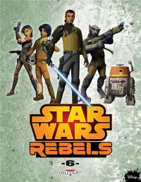 Star Wars Rebels T6, comics chez Delcourt de Fischer, Widermann, Molesworth