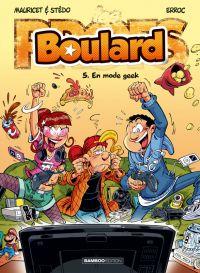 Boulard T5 : En mode Geek (0), bd chez Bamboo de Erroc, Mauricet, Stédo, BenBK