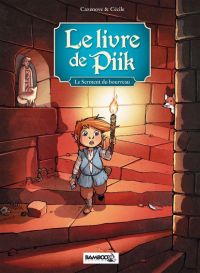 Le Livre de Piik T3 : Le serment du bourreau (0), bd chez Bamboo de Cazenove, Cécile, Cordurié