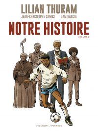 Notre histoire T2, bd chez Delcourt de Camus, Thuram, Garcia, Poupelin