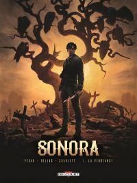 Sonora T1 : La vengeance (0), bd chez Delcourt de Pécau, Dellac, Smulkowski