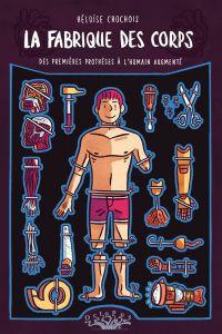 La Fabrique des corps : Des premières prothèses à l'humain augmenté (0), bd chez Delcourt de Chochois