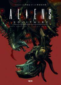 Aliens Solitaire, comics chez Wetta de Roberson, Reynolds, Stewart