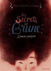 Les Secrets de Brune : L'amie parfaite (0), bd chez Sarbacane de Vieira, Cafaggi
