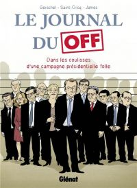 Le Journal du Off, bd chez Glénat de Saint-Cricq, Gerschel, James, Vial