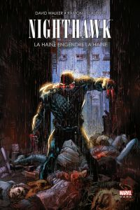 Nighthawk : La haine engendre la haine (0), comics chez Panini Comics de Walker, Villalobos, Morazzo, Bonvillain, Sienkiewicz