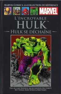 Marvel Comics, la collection de référence T12 : L'Incroyable Hulk - Hulk se déchaîne (0), comics chez Hachette de Goodwin, Friedrich, Lee, Everett, Thomas, Severin, Trimpe, Collectif