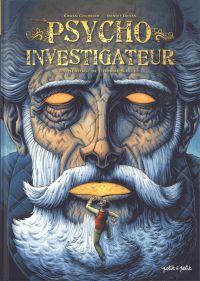 Psycho Investigateur T2 : L'Héritage de l'Homme-Siècle (0), bd chez Petit à petit de Dahan, Courbier