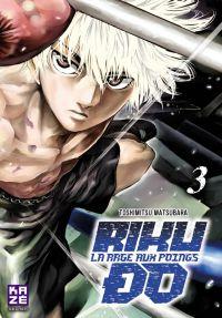 Riku-do la rage aux poings T3, manga chez Kazé manga de Matsubara