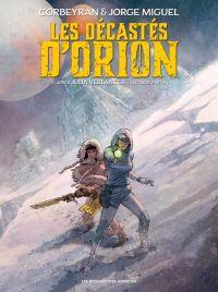 Les Décastés d'Orion T2, bd chez Les Humanoïdes Associés de Corbeyran, Miguel