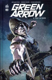 Green Arrow T5 : Soif de sang (0), comics chez Urban Comics de Percy, Kudranski, Zircher, Eltaeb